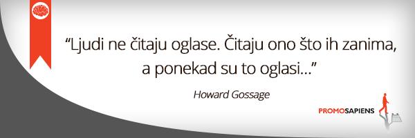 Ljudi ne čitaju oglase. Čitaju ono što ih zanima, a ponekad su to oglasi… (Gossage)